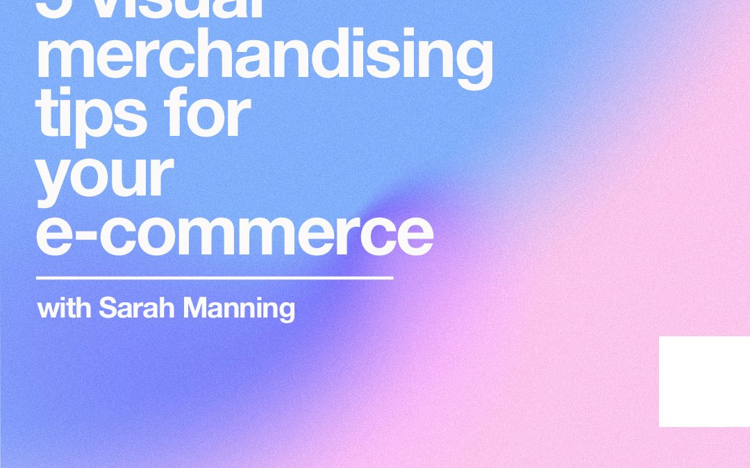 UAL Webinar Visual Merchandising For Digital Retail
